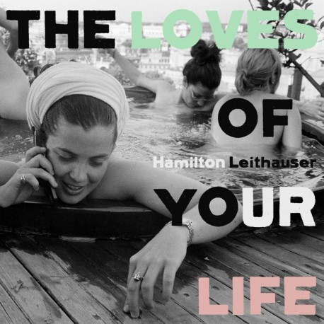 Hamilton Leithauser - The Loves Of Your Life