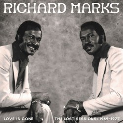 Richard Marks - Love Is Gone (The Lost Sessions: 1969-1977)
