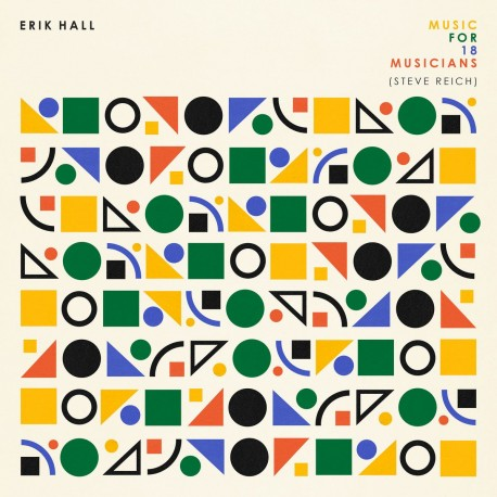 Erik Hall - Music For 18 Musicians