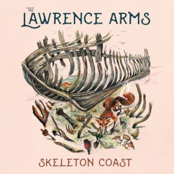 Lawrence Arms - Skeleton Coast (Opaque Sunburst Vinyl)