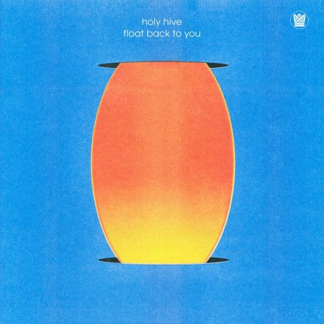 Holy Hive - Float Back To You (Blue Vinyl)